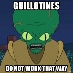 Morbo - GUILLOTINES DO NOT WORK THAT WAY