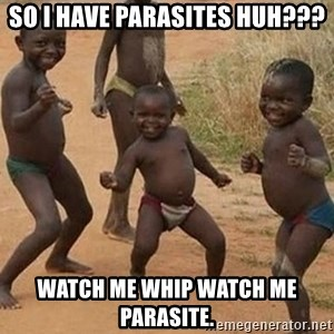 Dancing African Kid - So i have parasites huh??? watch me whip watch me  Parasite.