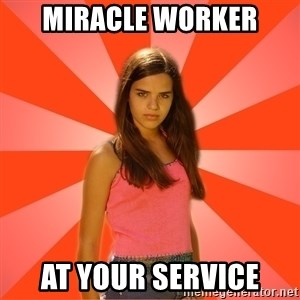 Jealous Girl - MIRACLE WORKER AT YOUR SERVICE