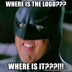Goddamn Batman - WHERE IS THE LOGO??? WHERE IS IT???!!!
