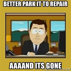 aaand its gone - better park it to repair aaaand its gone