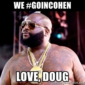 Fat Rick Ross - We #goincohen Love, Doug