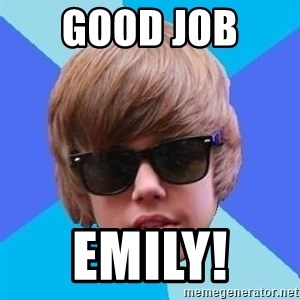 Just Another Justin Bieber - Good Job  Emily!