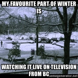 UVIC SNOWDAY - My favourite part of winter is Watching it live on television from BC