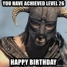 Skyrim Meme Generator - You have achieved Level 26 Happy Birthday