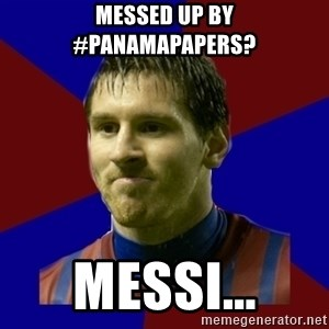 Lionel Messi - Messed up by #panamapapers? Messi...