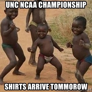Dancing African Kid - UNC NCAA Championship Shirts Arrive Tommorow