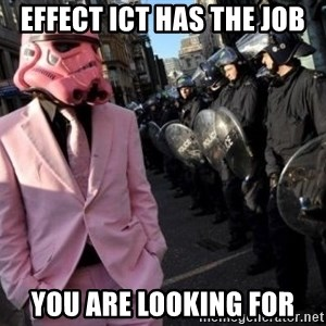 stormtrooper - EFFECT ICT HAS THE JOB YOU ARE LOOKING FOR