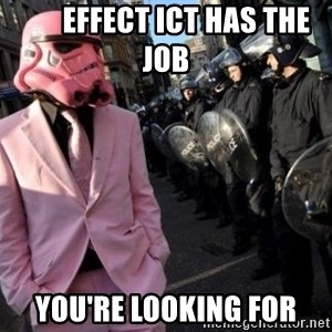 stormtrooper -        EFFECT ICT HAS THE JOB YOU'RE LOOKING FOR