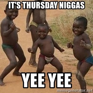 Dancing African Kid - It's Thursday Niggas YEE YEE