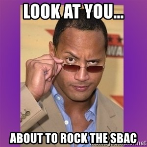 The Rock Cooking - Look At you... about to ROCK the SBAC