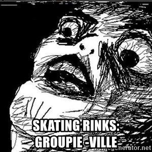 Extreme Rage Face -  Skating Rinks:                            Groupie -Ville