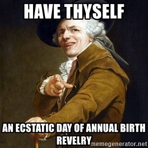 Joseph Ducreaux - Have thyself  an ecstatic day of annual birth revelry