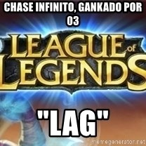 "League of legends - chase infinito, gankado por 03 ""lag"""