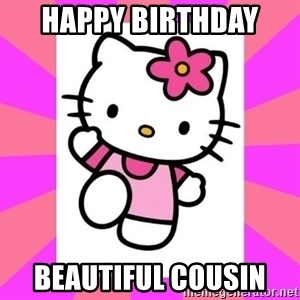 Hello Kitty - Happy Birthday  Beautiful Cousin