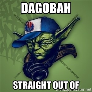Street Yoda - dagobah straight out of