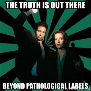 """Typical fans """"The X-files"""" - The truth is out there beyond pathological labels"""