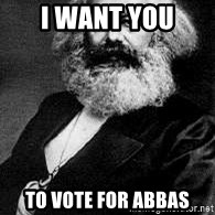 Marx - I want you to vote for abbas