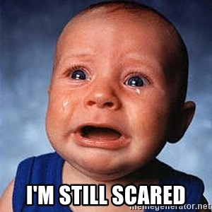 Crying Baby -  I'm still scared