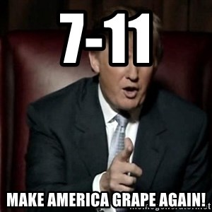 Donald Trump - 7-11 Make America GRAPE Again!