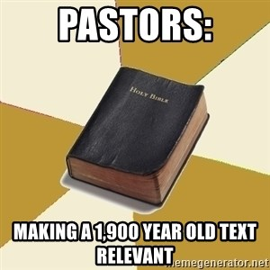 Denial Bible - pastors: making a 1,900 year old text relevant
