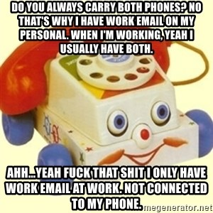 Sinister Phone - Do you always carry both phones? No that's why I have work email on my personal. When I'm working, yeah I usually have both. Ahh...yeah fuck that shit I only have work email at work. Not connected to my phone.