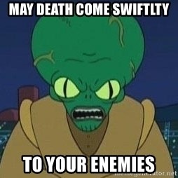 Morbo - May death come swiftlty To your enemies