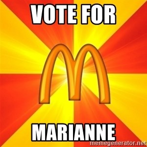 Maccas Meme - Vote for  Marianne
