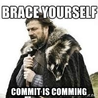 meme Brace yourself -  commit is comming