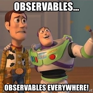 Anonymous, Anonymous Everywhere - Observables... Observables Everywhere!