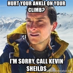 Kai mountain climber - hurt your ankle on your climb? i'm sorry, call kevin sheilds