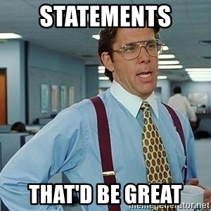 office - Statements  That'd be great