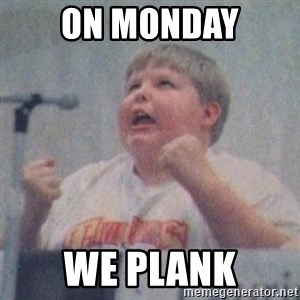 The Fotographing Fat Kid  - ON MONDAY WE PLANK