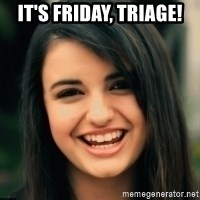 Friday Derp - It's Friday, TRIAGE!
