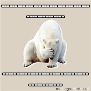 Bad RPer Polar Bear - ----------------------------------------------- -------------------------------------------