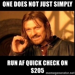 one does not  - One does not just simply Run AF Quick check on S205