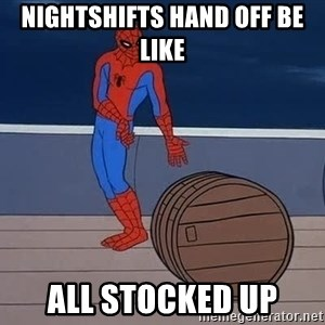 Spiderman and barrel - nightshifts hand off be like all stocked up