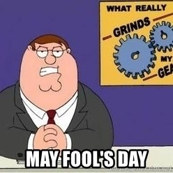 Grinds My Gears Peter Griffin -  may fool's day