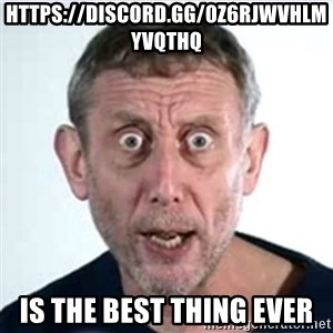 Michael Rosen  - https://discord.gg/0z6RJWVHLmYvqTHq is the best thing ever