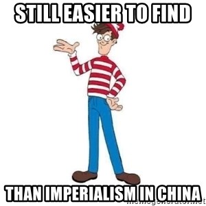 Where's Waldo - still easier to find  than imperialism in china