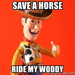 Perv Woody - Save a Horse Ride my Woddy