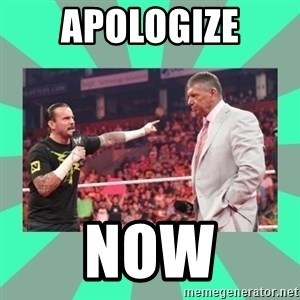 CM Punk Apologize! - APOLOGIZE NOW