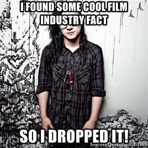 skrillex - I found some cool film industry fact so I dropped it!