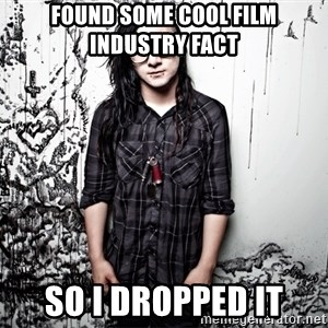 skrillex - FOund some cool film industry fact so I dropped it