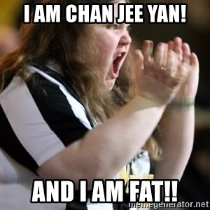 Screaming Fatty - I am Chan Jee Yan! And I am FAT!!