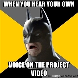 Bad Factman - when you hear your own  voice on the project video