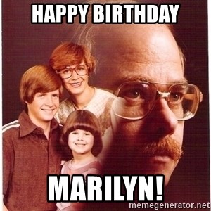 Vengeance Dad - Happy Birthday Marilyn!