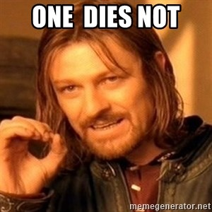 One Does Not Simply - one  dies not