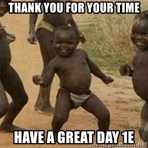 Success African Kid - Thank you for your time Have a great day 1E