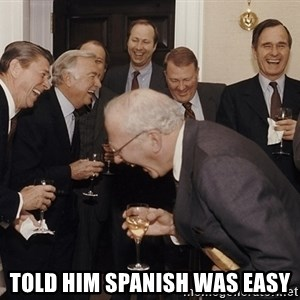 So Then I Said... -  Told him Spanish was easy